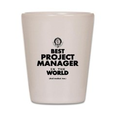 best_project_manager_in_the_world_shot_glass